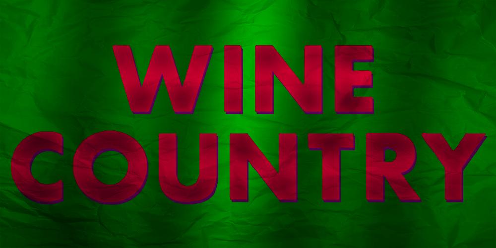 Wine Country (2019) – *Insert bad wine pun here*